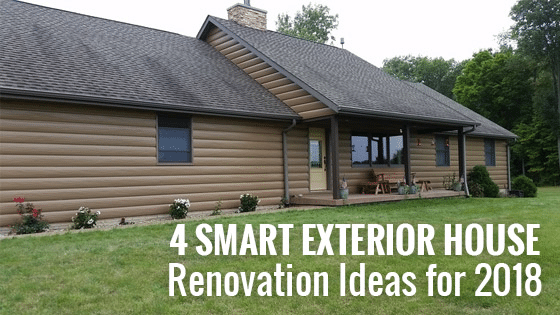 4 smart exterior house renovation ideas for 2018 tru log for Outside renovation ideas