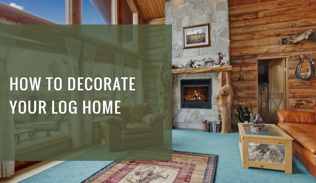 The Most Common Ways To Decorate A Home After Installing Faux Log Siding