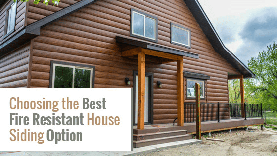 Choosing the Best Fire Resistant House Siding Option