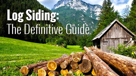 Log Siding: The Definitive Guide