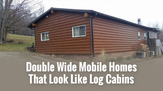 Double Wide Mobile Homes That Look Like Log Cabins Tru Log Siding