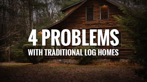 Log Home Problems: 4 Issues Traditional Log Cabins Encounter