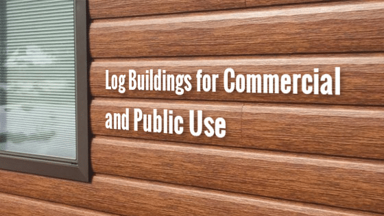 Log Buildings for Commercial and Public Use