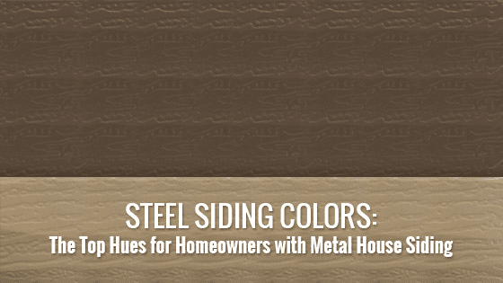 Steel Siding Colors: The Top Hues for Homeowners with Metal House Siding