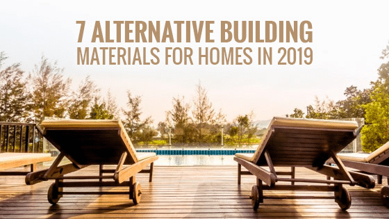 7 Alternative Building Materials for Homes in 2019