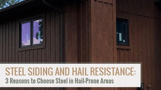 Steel Siding and Hail Resistance: 3 Reasons to Choose Steel in Hail-Prone Areas