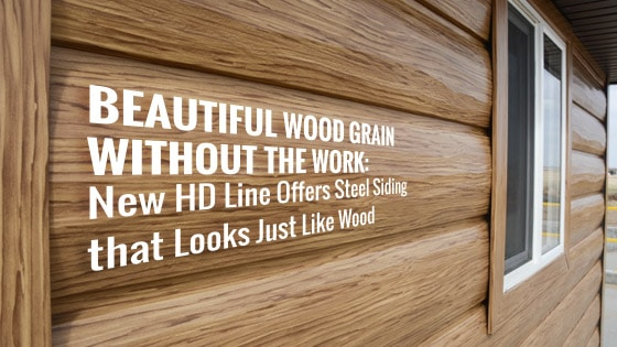 Beautiful Wood Grain Without the Work: New HD Line Offers Steel Siding that Looks Just Like Wood