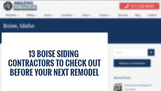 13 Boise Siding Contractors to Check Out Before Your Next Remodel