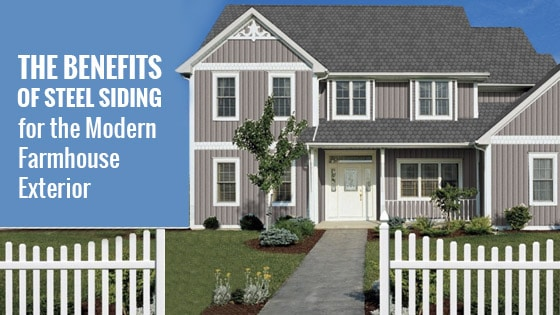 The Benefits of Steel Siding for the Modern Farmhouse Exterior