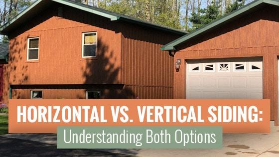 Horizontal Vs. Vertical Siding — Understanding Both Siding Options