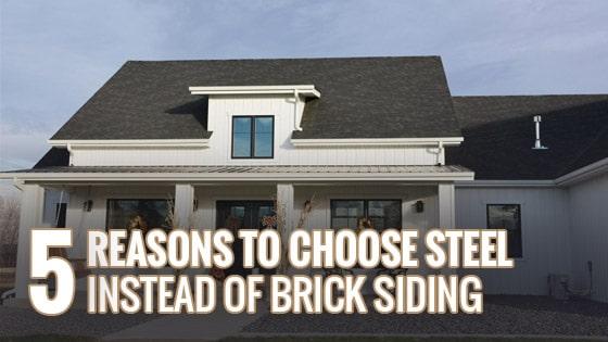 5 Reasons to Choose Steel Instead of Brick Siding