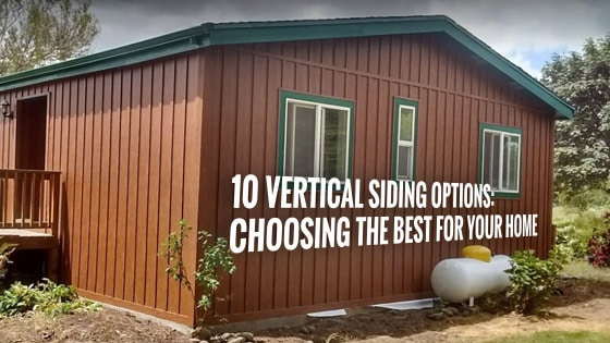 10 Vertical Siding Options: Choosing the Best for Your Home