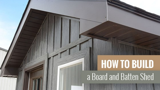 How to Build a Board and Batten Shed