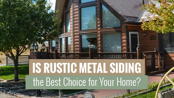 Is Rustic Metal Siding the Best Choice for Your Home?