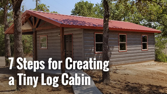 7 Steps for Creating a Tiny Log Cabin