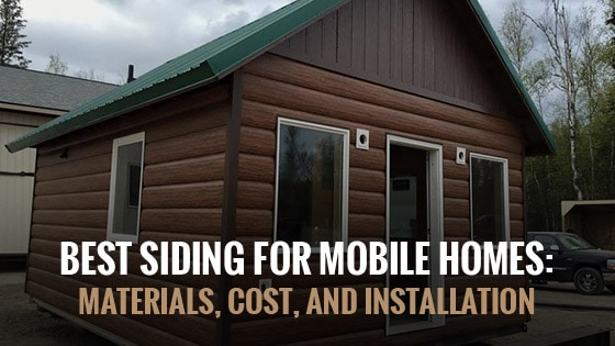 Best Siding for Mobile Homes: Materials, Cost, and Installation