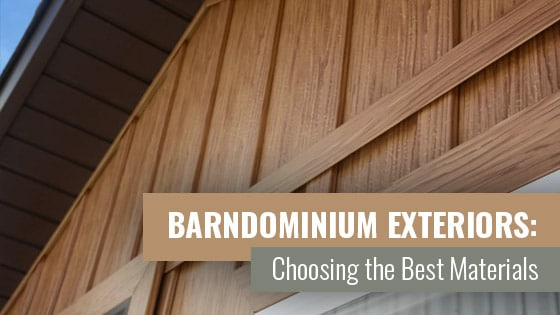 Barndominium Exteriors: Choosing the Best Materials
