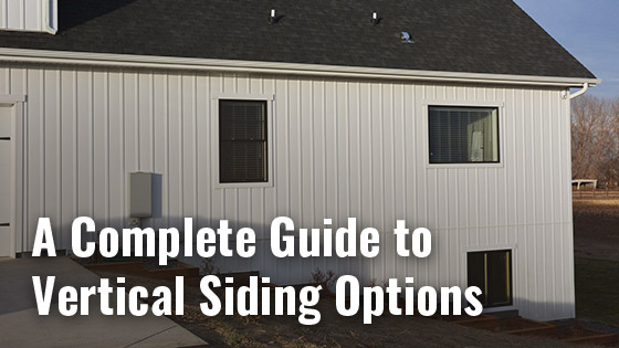 A Complete Guide to Vertical Siding Options