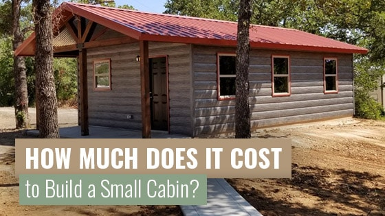 How Much Does it Cost to Build a Small Cabin?