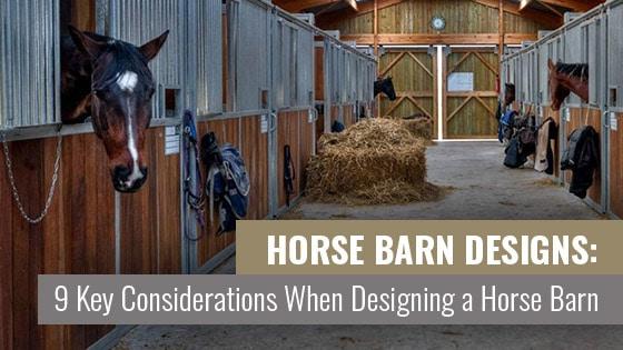 Horse Barn Designs: 9 Key Considerations When Designing a Horse Barn