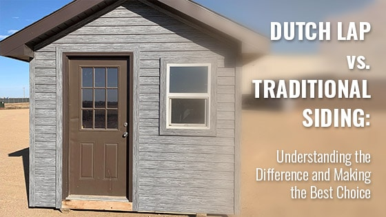 Dutch Lap vs. Traditional Siding: Understanding the Difference and Making the Best Choice