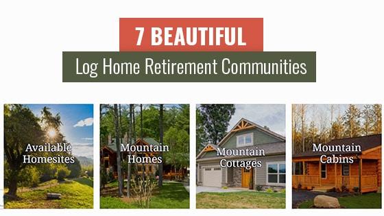 7 Beautiful Log Home Retirement Communities